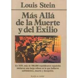MÁS ALLÁ DE LA MUERTE Y DEL EXILIO (Los republicanos españoles en Francia, 1939-1955.