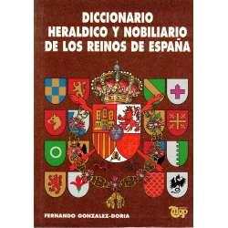 DICCIONARIO HERÁLDICO Y NOBILIARIO DE LOS REINOS DE ESPAÑA.