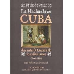LA HACIENDA EN CUBA DURANTE LA GUERRA DE LOS DIEZ AÑOS (1868-1880)