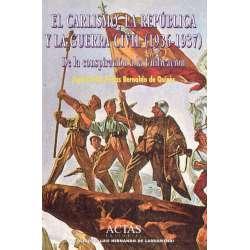 El Carlismo, la República y la Guerra Civil (1936-1937). De la conspiración a la unificación