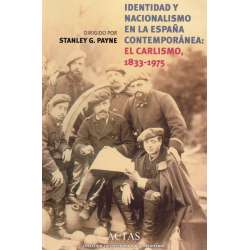 Identidad y nacionalismo en la España Contemporánea: El Carlismo, 1833-1975