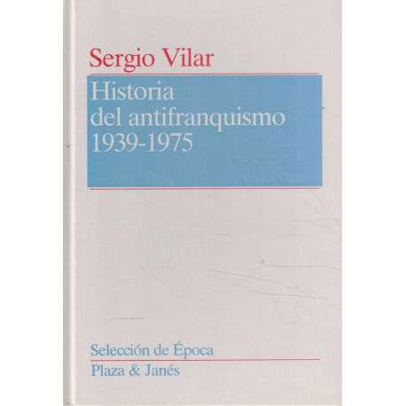HISTORIA DEL ANTIFRANQUISMO 1939-1975.