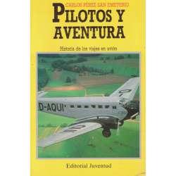 Pilotos y aventura. Historia de los viajes en avión