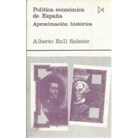 POLÍTICA ECONÓMICA DE ESPAÑA. Aproximación histórica