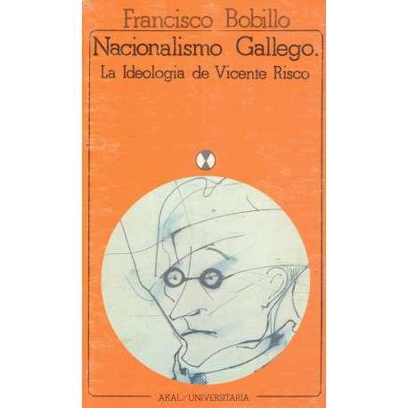 NACIONALISMO GALLEGO. La ideología de Vicente Risco.