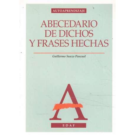 ABECEDARIO DE DICHOS Y FRASES HECHAS. Explicación detallada de su origen.