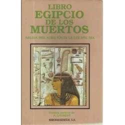 LIBRO EGIPCIO DE LOS MUERTOS. Salida del alma hacia la luz del día