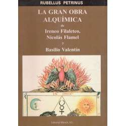 La gran obra alquímica de Irene Filaleteo, Nicolás Flamel y Basilio Valentín