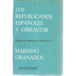 LOS REPUBLICANOS ESPAÑOLES Y GIBRALTAR (La tragicomedia de Gibraltar)
