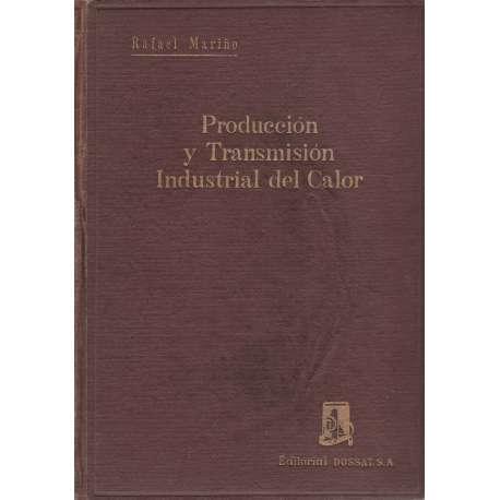 PRODUCCIÓN Y TRANSMISIÓN INDUSTRIAL DEL CALOR.