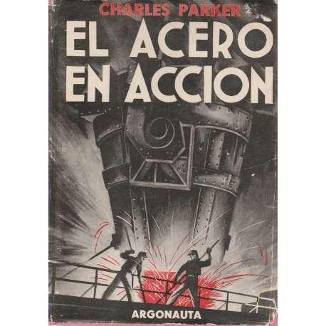 EL ACERO EN ACCIÓN.