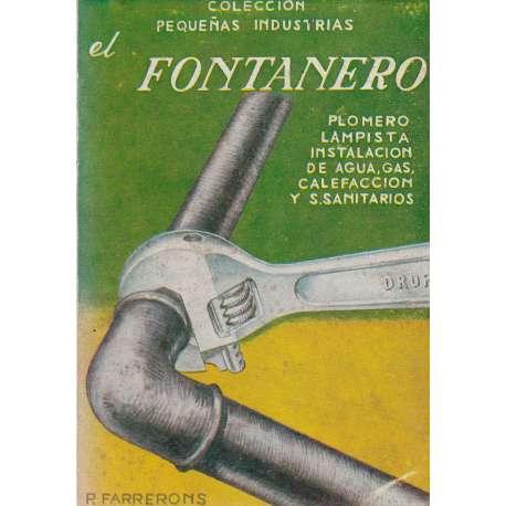 EL FONTANERO. Plomero, lampista, instalación de agua, gas, calefacción y s. sanitarios.