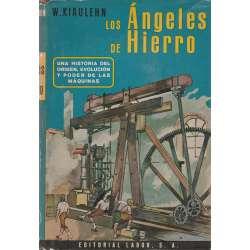 Los ángeles de hierro. Orígen, historia y poder de las máquinas