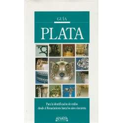 PLATA. -Guía para la identificación de estilos desde el Renacimiento hasta los años cindcuenta