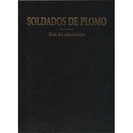 SOLDADOS DE PLOMO GUÍA DEL COLECIONISTA.