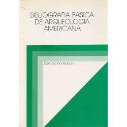 BIBLIOGRAFÍA BÁSICA DE ARQUEOLOGÍA AMERICANA