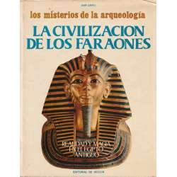 LA CIVILIZACIÓN DE LOS FARAONES. LOS MISTERIOS DE LA ARQUEOLOGÍA