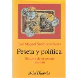 Peseta y política. Historia de la peseta 1868-2001