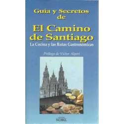 GUÍA Y SECRETOS DE EL CAMINO DE SANTIAGO. La Cocina y las Rutas Gastronómicas