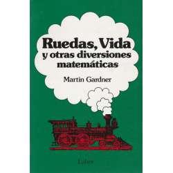 RUEDAS VIDA Y OTRAS DIVERSIONES MATEMÁTICAS.