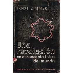 UNA REVOLUCIÓN EN EL CONCEPTO FÍSICO DEL MUNDO.