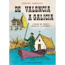 España insólita: De Valencia a Galicia. A través del norte y centro de la península