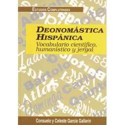 DENOMÁSTICA HISPÁNICA: Vocabulario científico, humanístico y jergal.