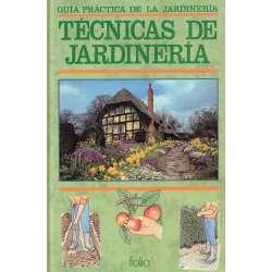 Guía práctica de la jardinería. Técnicas de jardinería