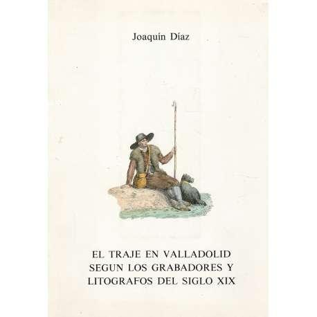 EL TRAJE EN VALLADOLID SEGÚN LOS GRABADORES Y LITÓGRAFOS DEL SIGLO XIX.
