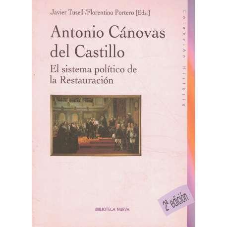 Antonio Cánovas del Castillo. El sistema político de la Restauración