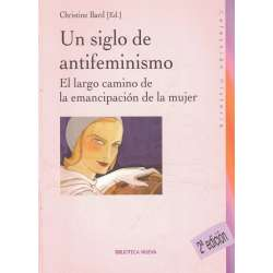 Un siglo de antifeminismo. El largo camino de la emancipación de la mujer