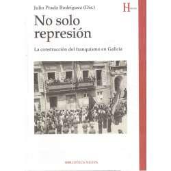 No solo represión. La construcción del franquismo en Galicia