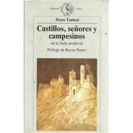 CASTILLOS, SEÑORES Y CAMPESINOS EN LA ITALIA MEDIEVAL