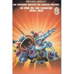 Los mejores relatos de ciencia ficción. La era de los clásicos 1946-1955