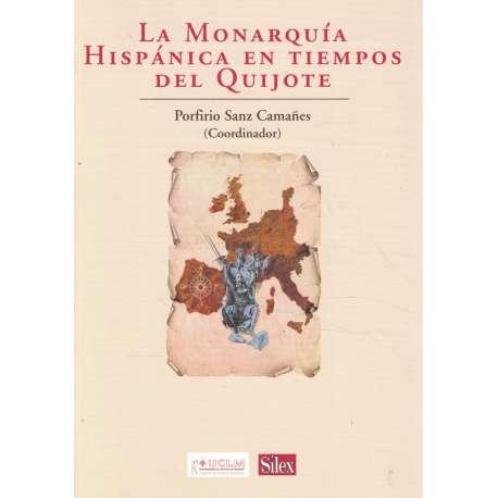 La Monarquía Hispánica en tiempos del Quijote