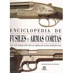 Enciclopedia de fusiles y armas cortas. Una guía exhaustiva de las armas de fuego individuales