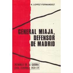 General Miaja, defensor de Madrid