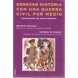 ENSEÑAR HISTORIA CON UNA GUERRA CIVIL POR MEDIO