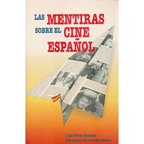 LAS MENTIRAS SOBRE EL CINE ESPAÑOL.