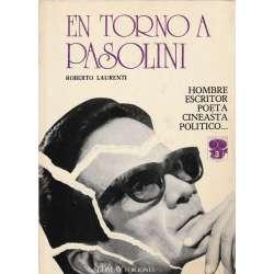 EN TORNO A PASOLINI. Hombre, Escritor, Poeta, Cineasta, Político...