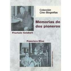 MEMORIAS DE DOS PIONEROS (Fructuós Gelabert y Francisco Elías).