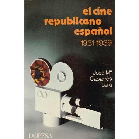EL CINE REPUBLICANO ESPAÑOL (1931-1939).