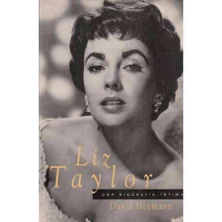 LIZ TAYLOR. Una biografía íntima.