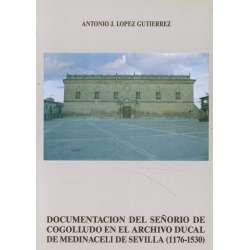 Documentación del Señorío de Cogolludo en el Archivo Ducal de Medinaceli de Sevilla (1176-1530)