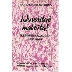 ¡JUVENTUD MALDITA! (RESQUEBRAJADURA) 1936-1939. Novela