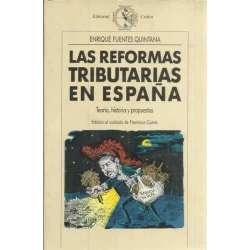 LAS REFORMAS TRIBUTARIAS EN ESPAÑA. Teoría, historia y propuestas