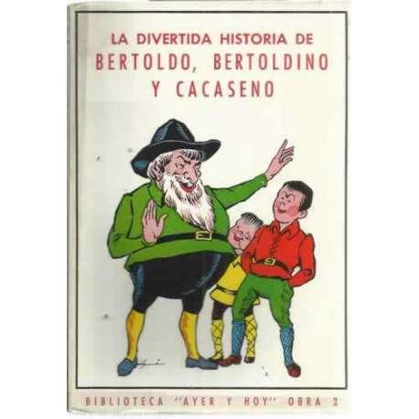 La divertida historia de Bertoldo, Bertoldino y Cacaseno