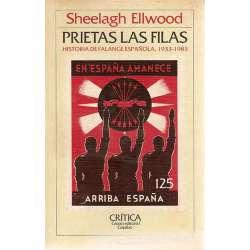 PRIETAS LAS FILAS. Historia de Falange Española, 1933-1983
