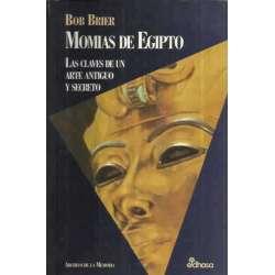 MOMIAS DE EGIPTO. Las claves de un arte antiguo y secreto