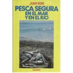 PESCA SEGURA EN EL MAR Y EN EL RIO